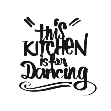 This Kitchen Is For Dancing handwritten lettering. Printable Kitchen art sign for Food and Cook topics.  イラスト・ベクター素材
