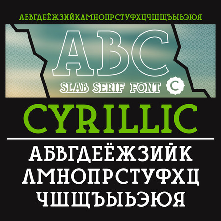 cyrillic: Slab serif font. Bold face. Cyrillic alphabet. For titles and logos