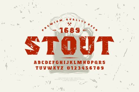 Stock vector serif font and craft beer label template. Letters and numbers with rough texture for logo and headline design Logo