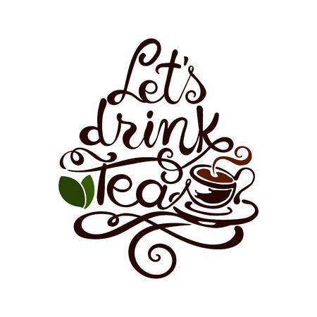 rooibos: Modern lettering. Lets drink Tea. Free Hand Drawing Illustration