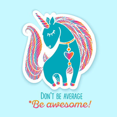 Unicorn sticker. Quote - Dont be average, be awesome.