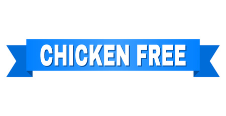 CHICKEN FREE text on a ribbon. Designed with white title and blue tape. Vector banner with CHICKEN FREE tag.