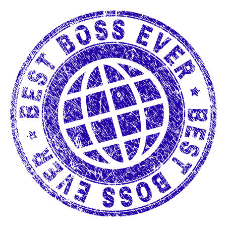 BEST BOSS EVER stamp imprint with distress texture. Blue vector rubber seal imprint of BEST BOSS EVER tag with dust texture. Seal has words arranged by circle and globe symbol.