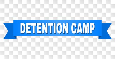 DETENTION CAMP text on a ribbon. Designed with white title and blue stripe. Vector banner with DETENTION CAMP tag on a transparent background.