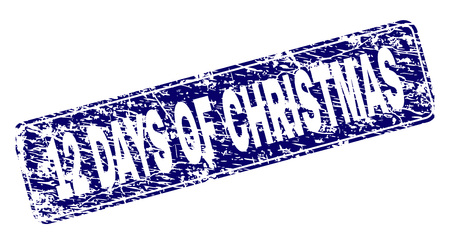 12 DAYS OF CHRISTMAS stamp seal print with distress texture. Seal shape is a rounded rectangle with frame. Blue vector rubber print of 12 DAYS OF CHRISTMAS caption with corroded texture.