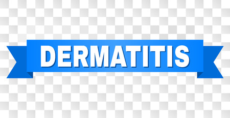 DERMATITIS text on a ribbon. Designed with white caption and blue tape. Vector banner with DERMATITIS tag on a transparent background.