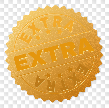 EXTRA gold stamp seal. Vector gold award of EXTRA text. Text labels are placed between parallel lines and on circle. Golden surface has metallic structure.