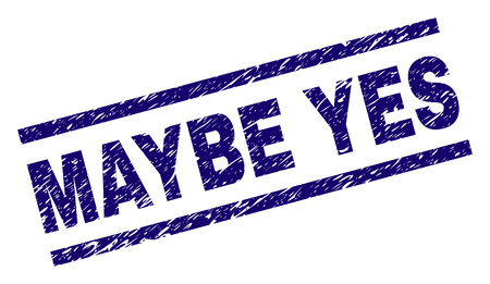 MAYBE YES stamp seal watermark with scratced style. Blue vector rubber print of MAYBE YES text with dirty texture. Text title is placed between parallel lines.