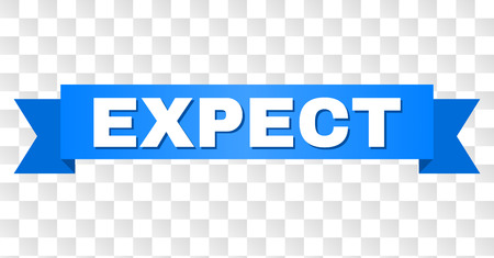 EXPECT text on a ribbon. Designed with white title and blue tape. Vector banner with EXPECT tag on a transparent background.