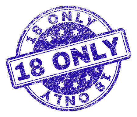 18 ONLY stamp seal imprint with grunge texture. Designed with rounded rectangles and circles. Blue vector rubber print of 18 ONLY caption with dust texture.