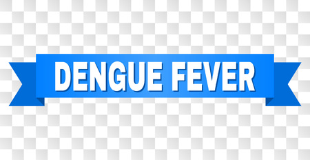 DENGUE FEVER text on a ribbon. Designed with white caption and blue stripe. Vector banner with DENGUE FEVER tag on a transparent background. Illustration