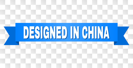 DESIGNED IN CHINA text on a ribbon. Designed with white caption and blue stripe. Vector banner with DESIGNED IN CHINA tag on a transparent background.