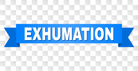 EXHUMATION text on a ribbon. Designed with white caption and blue stripe. Vector banner with EXHUMATION tag on a transparent background. Vectores