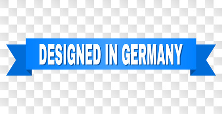 DESIGNED IN GERMANY text on a ribbon. Designed with white caption and blue tape. Vector banner with DESIGNED IN GERMANY tag on a transparent background.