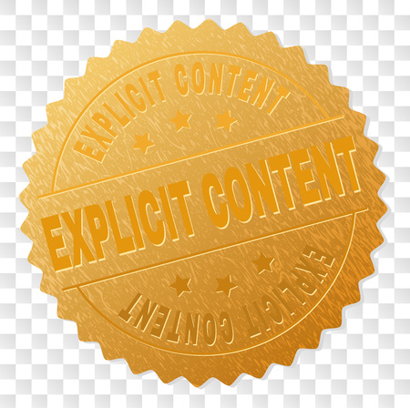 EXPLICIT CONTENT gold stamp medallion. Vector golden award of EXPLICIT CONTENT title. Text labels are placed between parallel lines and on circle. Golden surface has metallic texture.