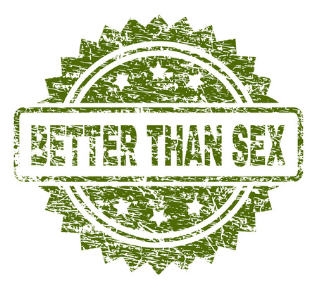 BETTER THAN SEX stamp seal watermark with rubber print style. Green vector rubber print of BETTER THAN SEX text with grunge texture.