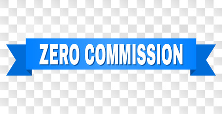 ZERO COMMISSION text on a ribbon. Designed with white caption and blue tape. Vector banner with ZERO COMMISSION tag on a transparent background.