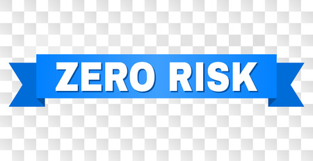 ZERO RISK text on a ribbon. Designed with white title and blue tape. Vector banner with ZERO RISK tag on a transparent background.