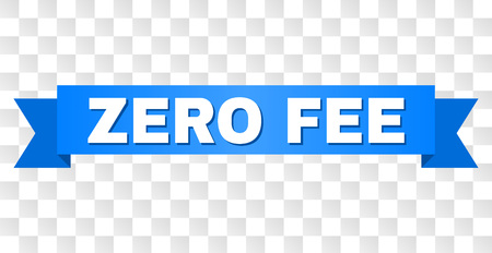 ZERO FEE text on a ribbon. Designed with white title and blue stripe. Vector banner with ZERO FEE tag on a transparent background. Vektoros illusztráció