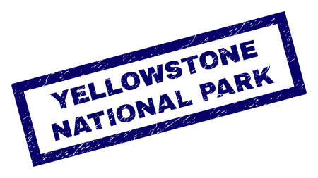 Rectangle YELLOWSTONE NATIONAL PARK seal print with corroded texture. Rubber seal imitation has rectangular frame. Blue vector rubber print of YELLOWSTONE NATIONAL PARK caption with corroded texture.