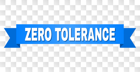 ZERO TOLERANCE text on a ribbon. Designed with white title and blue tape. Vector banner with ZERO TOLERANCE tag on a transparent background.