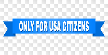 ONLY FOR USA CITIZENS text on a ribbon. Designed with white title and blue stripe. Vector banner with ONLY FOR USA CITIZENS tag on a transparent background. Illustration
