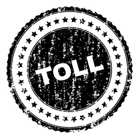 TOLL seal print with corroded texture. Black vector rubber print of TOLL tag with corroded texture. Rubber seal imitation has circle shape and contains stars.