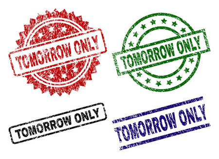 TOMORROW ONLY seal prints with damaged style. Black, green,red,blue vector rubber prints of TOMORROW ONLY caption with unclean style. Rubber seals with circle, rectangle, rosette shapes.