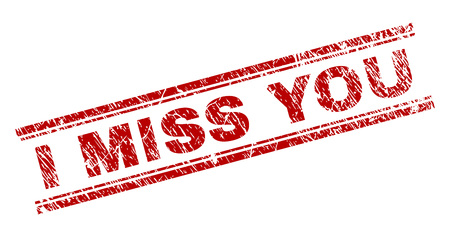 I MISS YOU seal print with corroded style. Red vector rubber print of I MISS YOU text with dust texture. Text tag is placed between double parallel lines.