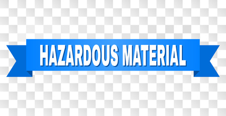 HAZARDOUS MATERIAL text on a ribbon. Designed with white caption and blue stripe. Vector banner with HAZARDOUS MATERIAL tag on a transparent background. Illustration