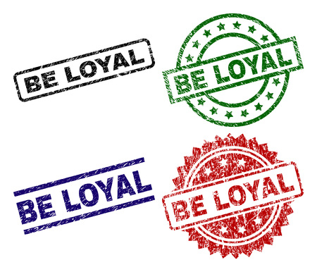 BE LOYAL seal prints with damaged texture. Black, green,red,blue vector rubber prints of BE LOYAL text with corroded texture. Rubber seals with circle, rectangle, medal shapes.