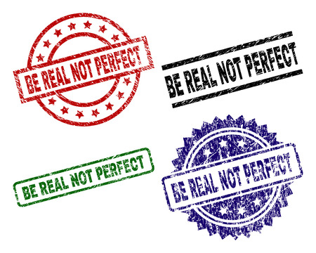 BE REAL NOT PERFECT seal prints with distress style. Black, green,red,blue vector rubber prints of BE REAL NOT PERFECT tag with retro style. Rubber seals with circle, rectangle, medal shapes.