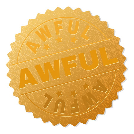 AWFUL gold stamp award. Vector gold award with AWFUL text. Text labels are placed between parallel lines and on circle. Golden surface has metallic structure.