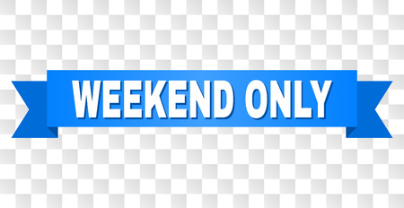 WEEKEND ONLY text on a ribbon. Designed with white title and blue tape. Vector banner with WEEKEND ONLY tag on a transparent background. Vettoriali