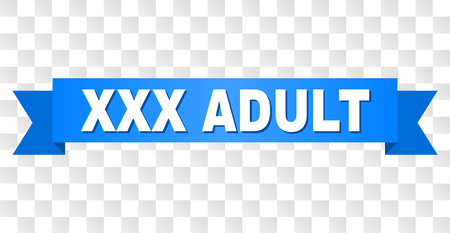 XXX ADULT text on a ribbon. Designed with white title and blue tape. Vector banner with XXX ADULT tag on a transparent background.