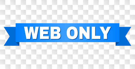 WEB ONLY text on a ribbon. Designed with white caption and blue stripe. Vector banner with WEB ONLY tag on a transparent background.