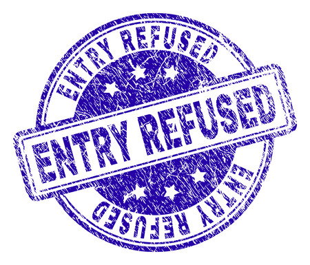 ENTRY REFUSED stamp seal imprint with grunge texture. Designed with rounded rectangles and circles. Blue vector rubber print of ENTRY REFUSED tag with unclean texture.