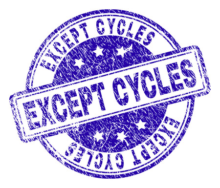 EXCEPT CYCLES stamp seal imprint with distress texture. Designed with rounded rectangles and circles. Blue vector rubber print of EXCEPT CYCLES caption with retro texture.