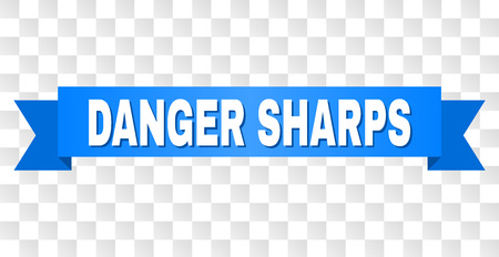 DANGER SHARPS text on a ribbon. Designed with white title and blue stripe. Vector banner with DANGER SHARPS tag on a transparent background. Illustration