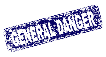 GENERAL DANGER stamp seal print with grunge texture. Seal shape is a rounded rectangle with frame. Blue vector rubber print of GENERAL DANGER tag with grunge texture.