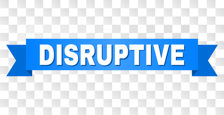 DISRUPTIVE text on a ribbon. Designed with white caption and blue tape. Vector banner with DISRUPTIVE tag on a transparent background. Illustration