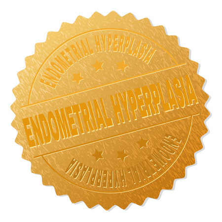 ENDOMETRIAL HYPERPLASIA gold stamp reward. Vector golden award with ENDOMETRIAL HYPERPLASIA text. Text labels are placed between parallel lines and on circle. Golden surface has metallic effect.