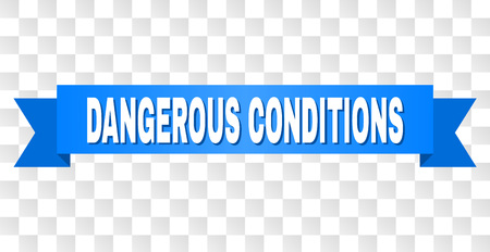 DANGEROUS CONDITIONS text on a ribbon. Designed with white title and blue stripe. Vector banner with DANGEROUS CONDITIONS tag on a transparent background.