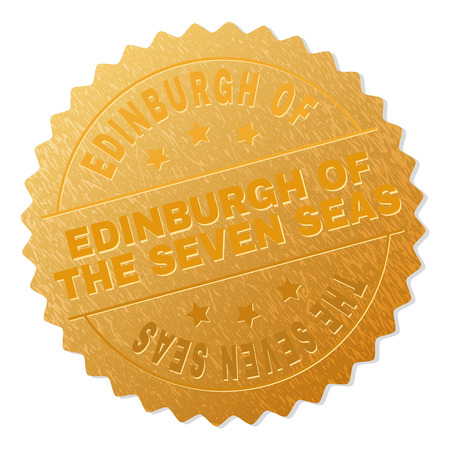 EDINBURGH OF THE SEVEN SEAS gold stamp badge. Vector golden award with EDINBURGH OF THE SEVEN SEAS text. Text labels are placed between parallel lines and on circle. Golden area has metallic texture.