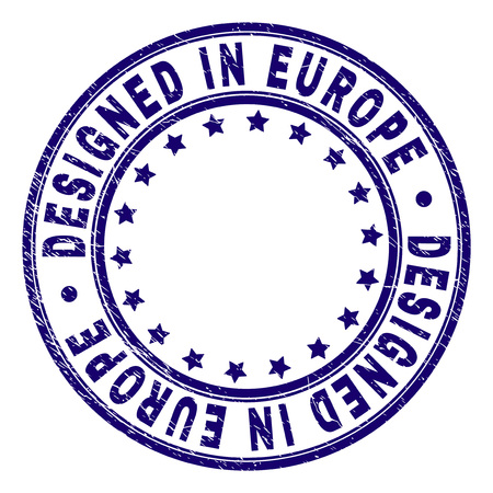 DESIGNED IN EUROPE stamp seal imprint with grunge texture. Designed with round shapes and stars. Blue vector rubber print of DESIGNED IN EUROPE text with grunge texture.