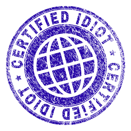 CERTIFIED IDIOT stamp imprint with grunge texture. Blue vector rubber seal imprint of CERTIFIED IDIOT title with scratched texture. Seal has words arranged by circle and globe symbol.