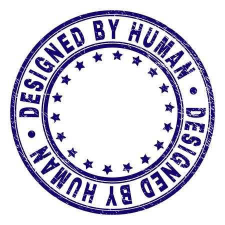 DESIGNED BY HUMAN stamp seal imprint with distress texture. Designed with round shapes and stars. Blue vector rubber print of DESIGNED BY HUMAN label with scratched texture. Illustration