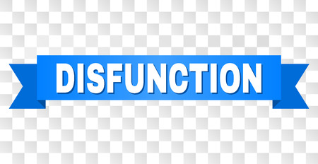 DISFUNCTION text on a ribbon. Designed with white title and blue tape. Vector banner with DISFUNCTION tag on a transparent background.