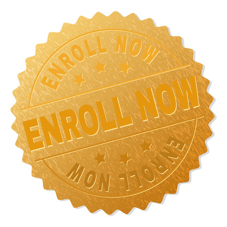 ENROLL NOW gold stamp badge. Vector golden medal with ENROLL NOW text. Text labels are placed between parallel lines and on circle. Golden skin has metallic texture.