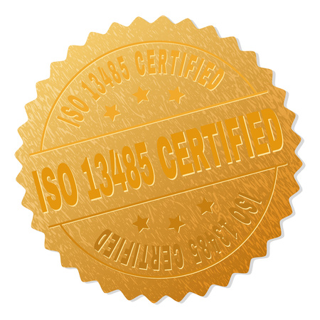 ISO 13485 CERTIFIED gold stamp award. Vector gold award with ISO 13485 CERTIFIED label. Text labels are placed between parallel lines and on circle. Golden area has metallic structure.